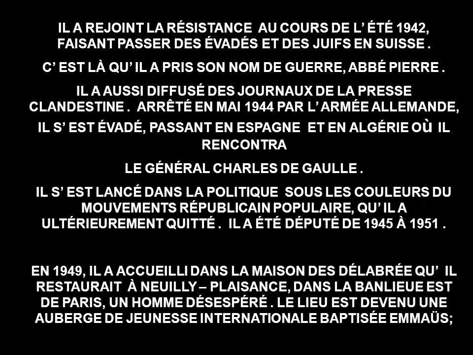 L UNE DES FIGURES SOCIALES DOMINANTES DE NOTRE ÉPOQUE, L ABBÉ PIERRE, EST DÉCÉDÉ LE 22 JANVIER 2007 EN FRANCE À L ÂGE DE 94 ANS.