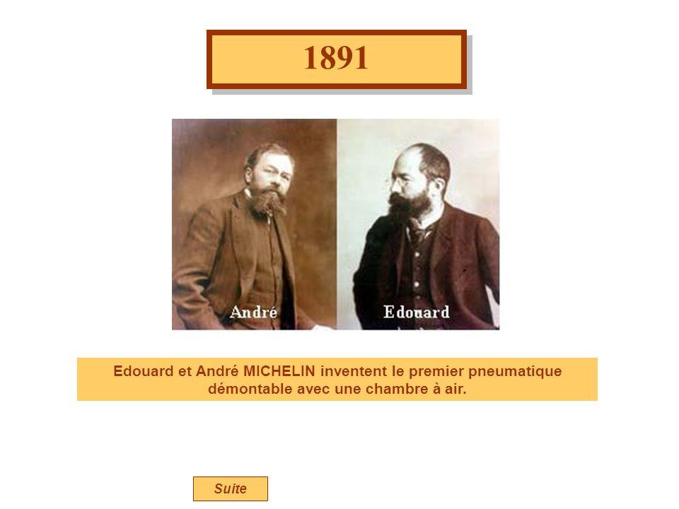 1891 Edouard et André MICHELIN inventent le premier pneumatique démontable avec une chambre à air. Suite
