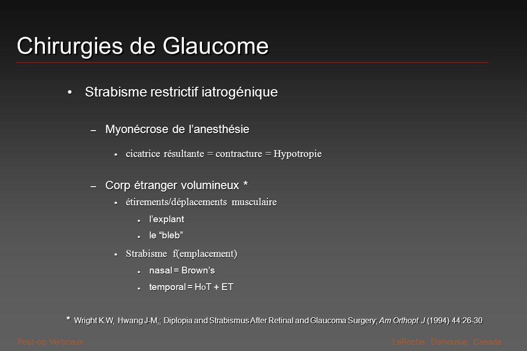 Post-op VerticauxLaRoche, Dalhousie, Canada Chirurgies de Glaucome Strabisme restrictif iatrogéniqueStrabisme restrictif iatrogénique – Myonécrose de