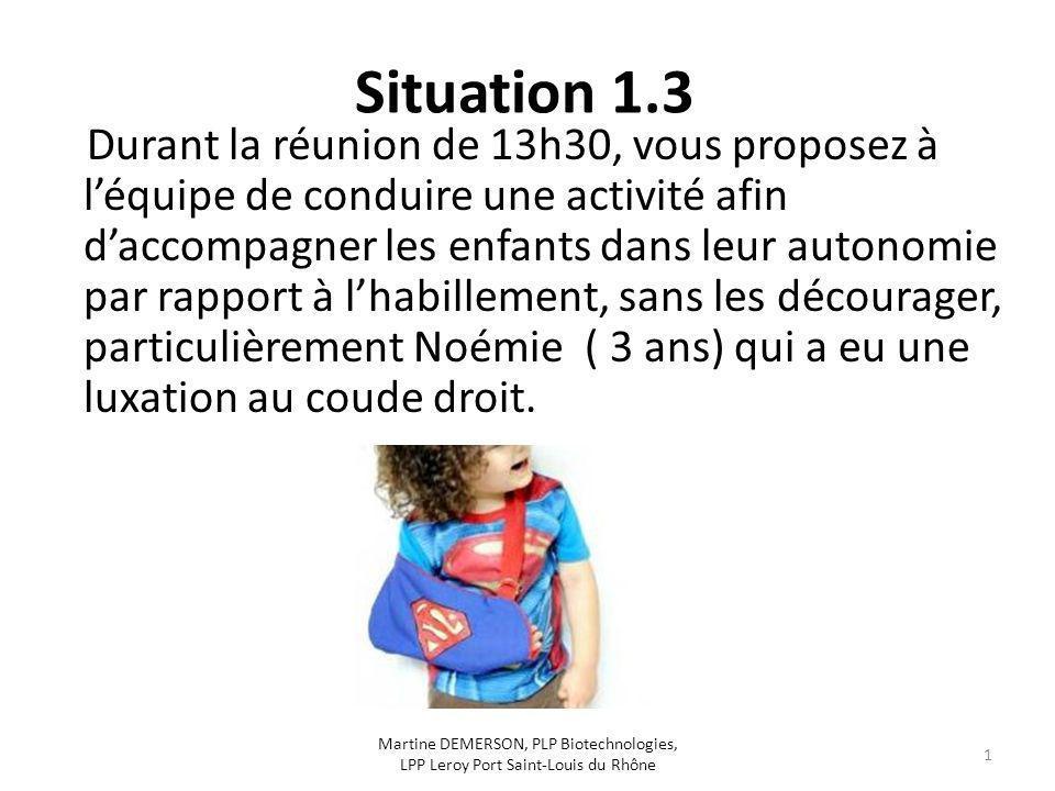 Situation 1.3 Durant la réunion de 13h30, vous proposez à léquipe de conduire une activité afin daccompagner les enfants dans leur autonomie par rappo