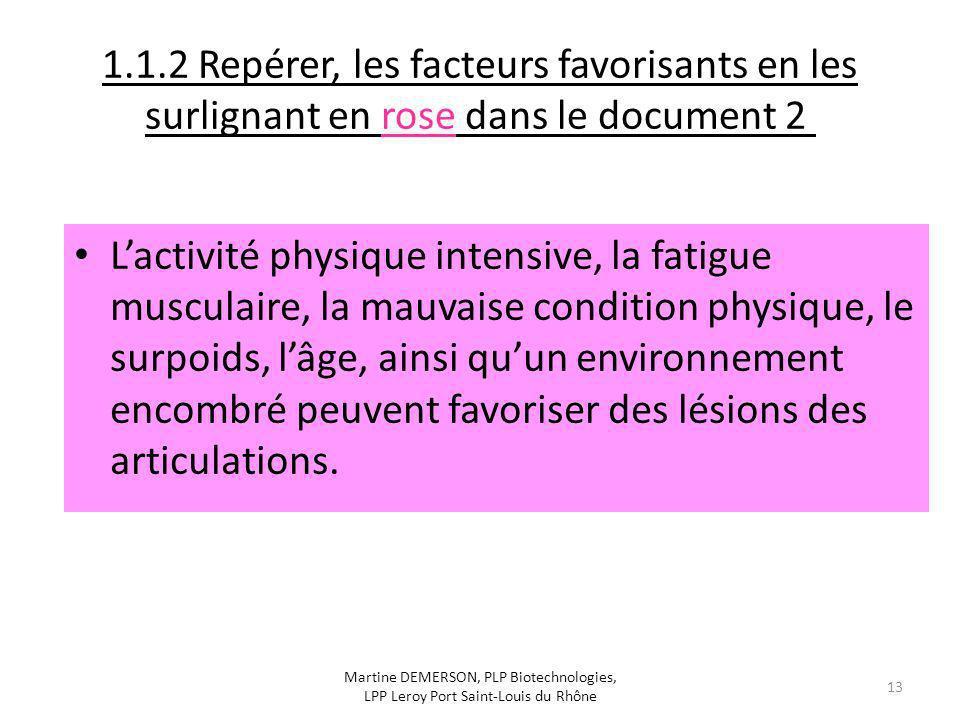 1.1.2 Repérer, les facteurs favorisants en les surlignant en rose dans le document 2 Lactivité physique intensive, la fatigue musculaire, la mauvaise