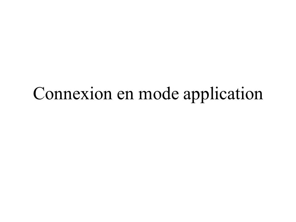 Connexion en mode application