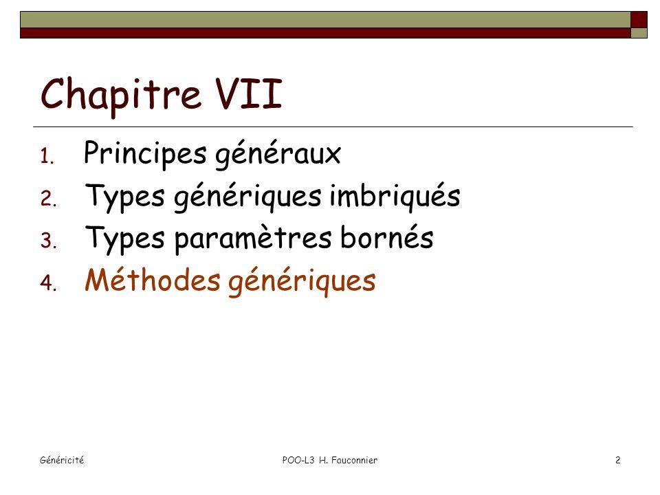 GénéricitéPOO-L3 H. Fauconnier2 Chapitre VII 1. Principes généraux 2.