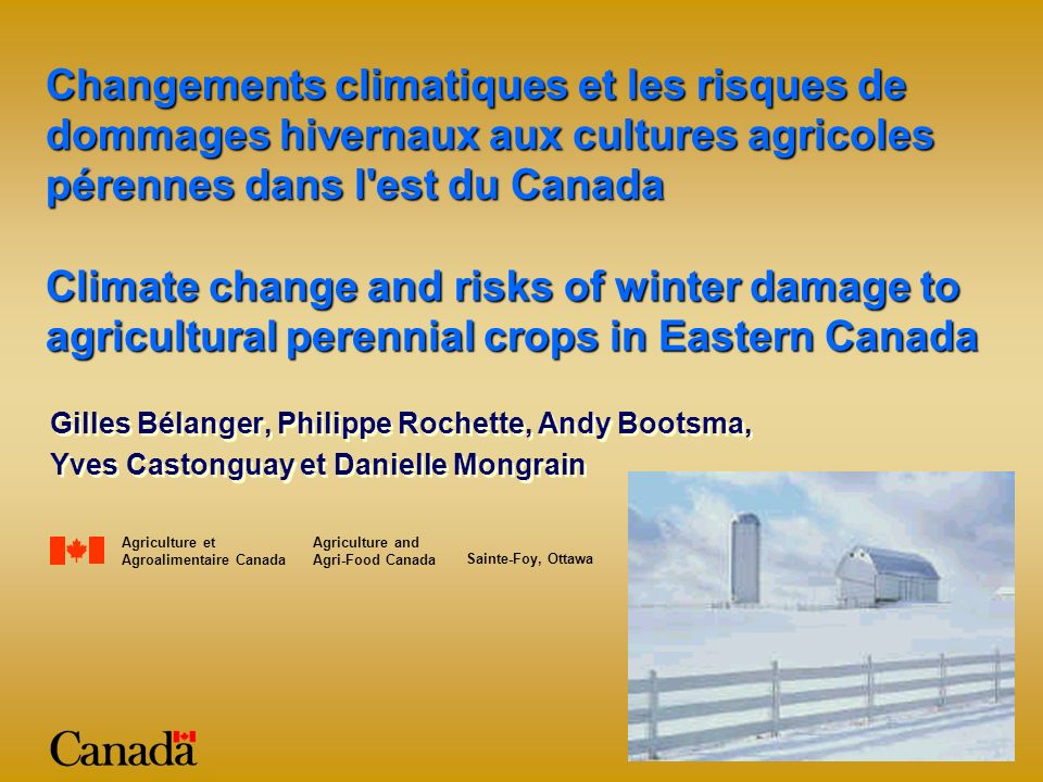 In Eastern Canada… äAgricultural perennial crops: 2.1 million hectares Dans lest du Canada...