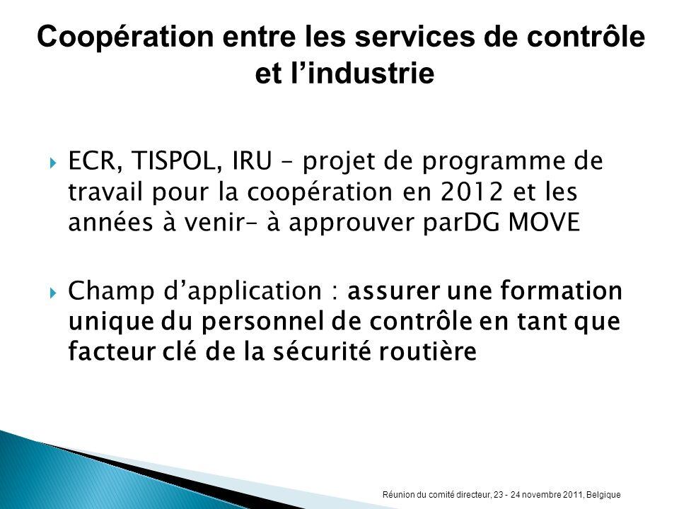 ECR, TISPOL, IRU – projet de programme de travail pour la coopération en 2012 et les années à venir– à approuver parDG MOVE Champ dapplication : assur