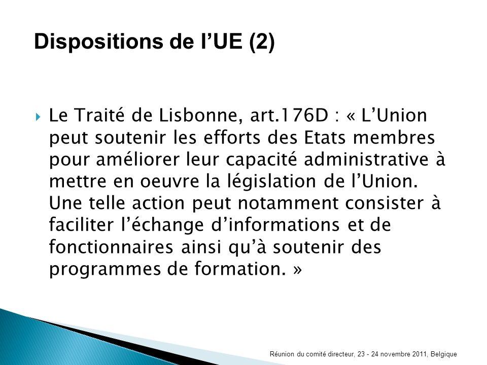 Le Traité de Lisbonne, art.176D : « LUnion peut soutenir les efforts des Etats membres pour améliorer leur capacité administrative à mettre en oeuvre