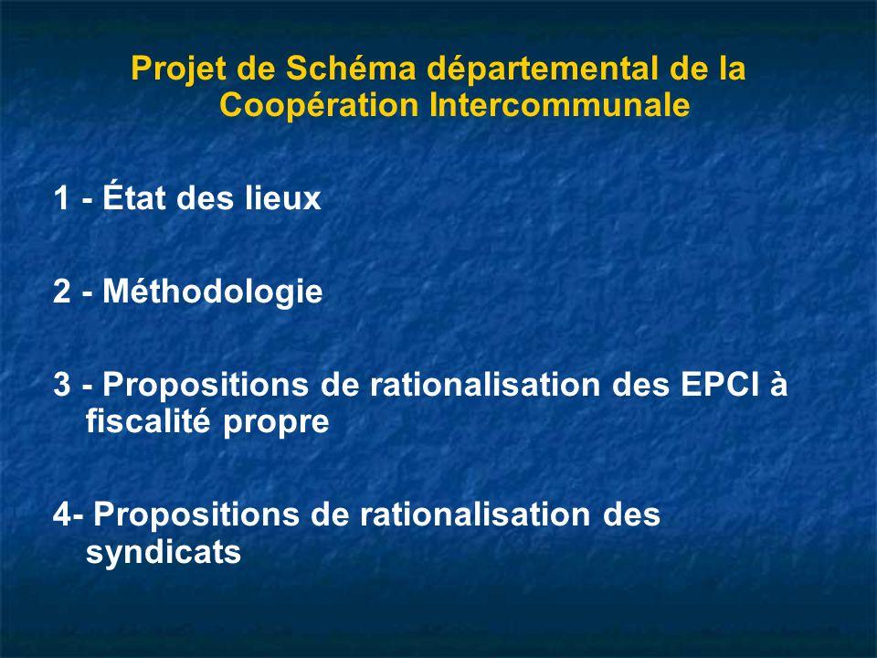 Projet de Schéma départemental de la Coopération Intercommunale 1 - État des lieux 2 - Méthodologie 3 - Propositions de rationalisation des EPCI à fiscalité propre 4- Propositions de rationalisation des syndicats
