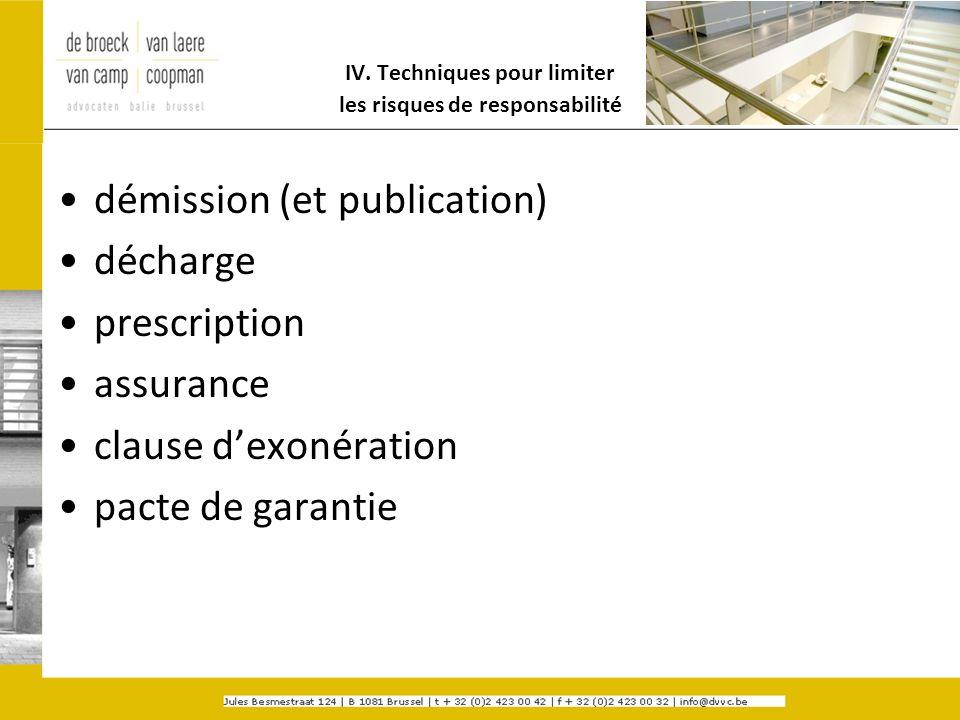 IV. Techniques pour limiter les risques de responsabilité démission (et publication) décharge prescription assurance clause dexonération pacte de gara