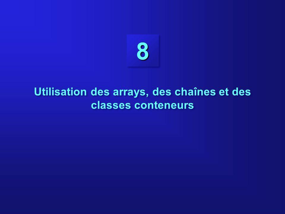 88 Utilisation des arrays, des chaînes et des classes conteneurs