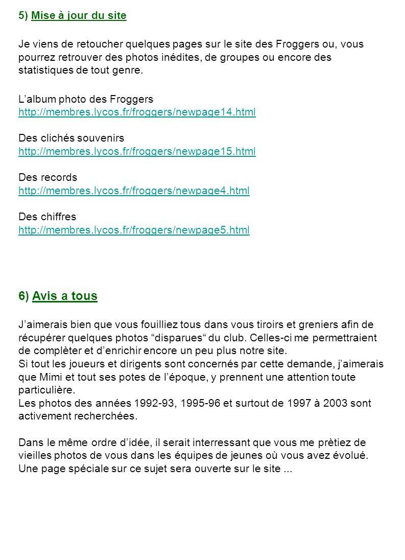9) Classement du Froggygoal 4 (le pronostic que tout les clubs nous envient ou copient) Avant Palermo et après 22 semaines de jeu Alain M.
