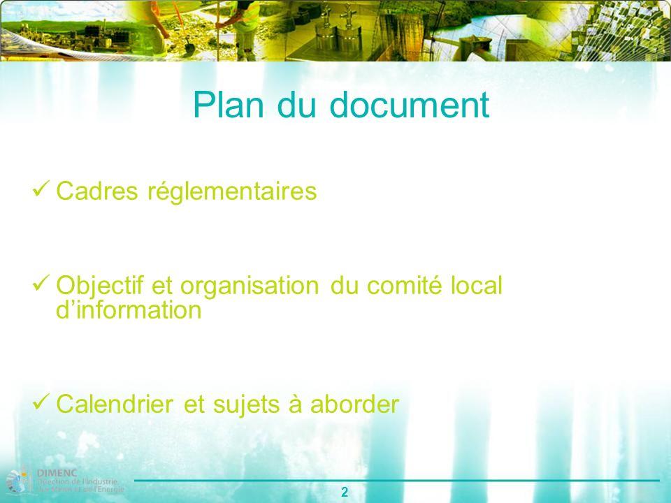 2 Plan du document Cadres réglementaires Objectif et organisation du comité local dinformation Calendrier et sujets à aborder