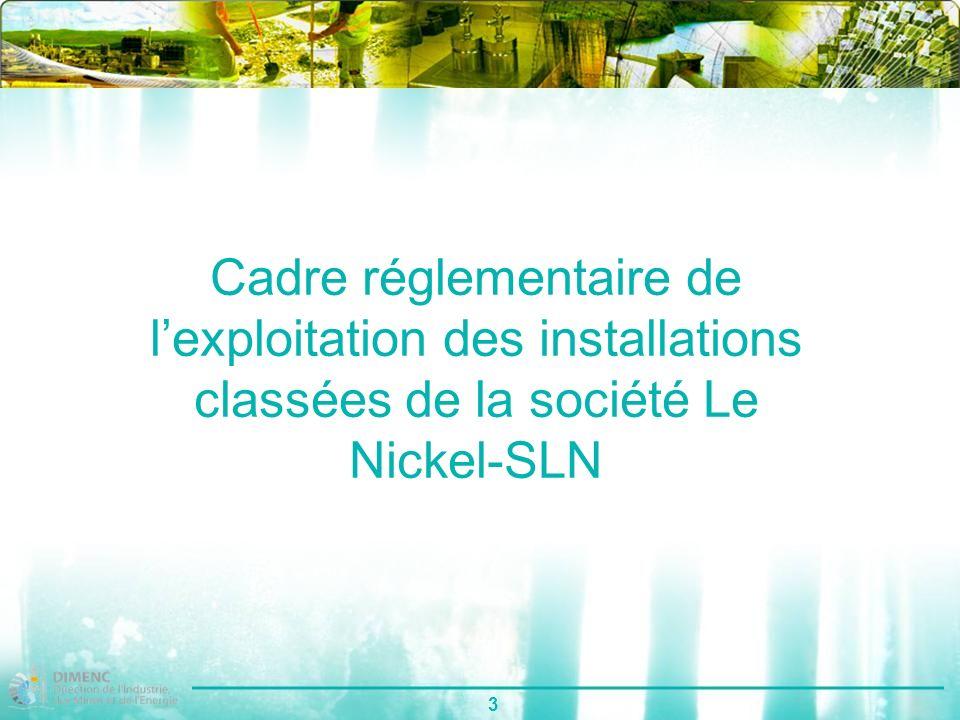 3 Cadre réglementaire de lexploitation des installations classées de la société Le Nickel-SLN
