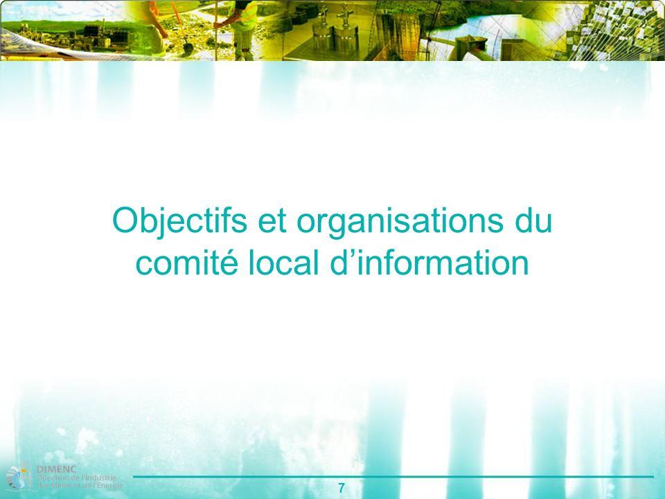 7 Objectifs et organisations du comité local dinformation