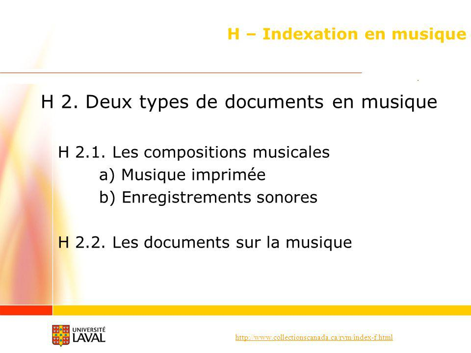 http://www.collectionscanada.ca/rvm/index-f.html H – Indexation en musique H 2.