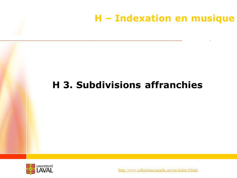 http://www.collectionscanada.ca/rvm/index-f.html H – Indexation en musique H 3.