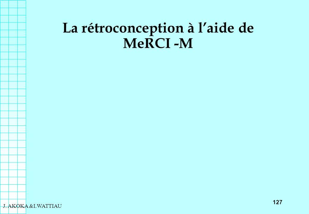 127 J. AKOKA &I.WATTIAU La rétroconception à laide de MeRCI -M