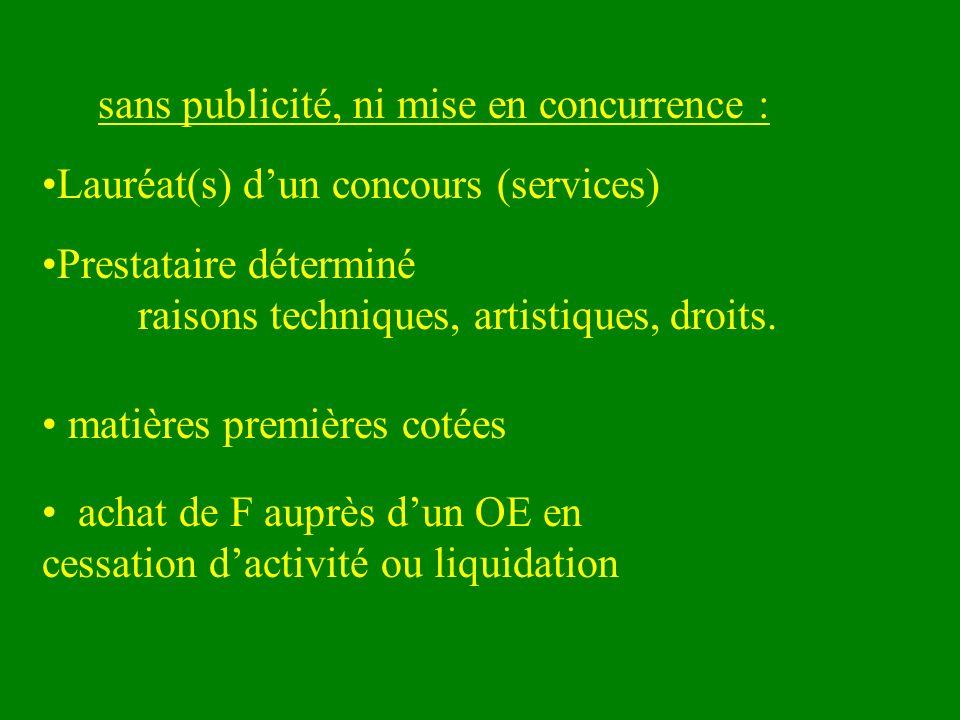 sans publicité, ni mise en concurrence : Lauréat(s) dun concours (services) Prestataire déterminé raisons techniques, artistiques, droits.