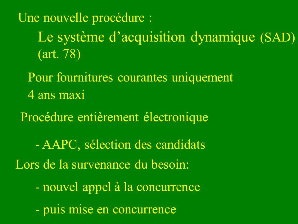 Une nouvelle procédure : Le système dacquisition dynamique (SAD) (art. 78) Procédure entièrement électronique - AAPC, sélection des candidats Lors de