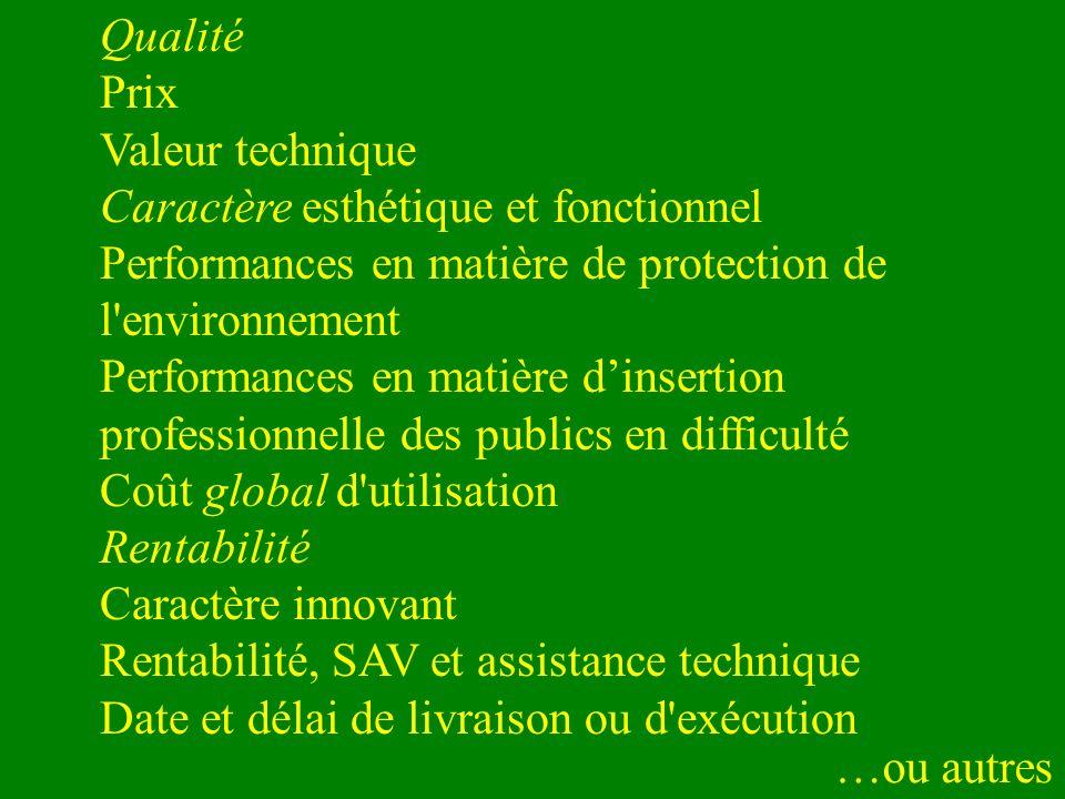 Qualité Prix Valeur technique Caractère esthétique et fonctionnel Performances en matière de protection de l'environnement Performances en matière din