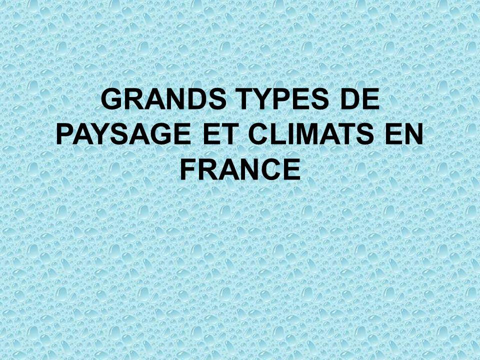 GRANDS TYPES DE PAYSAGE ET CLIMATS EN FRANCE