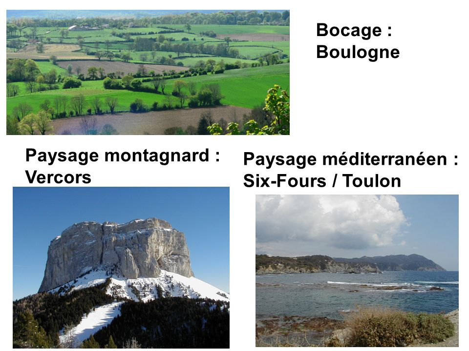 Bocage : Boulogne Paysage méditerranéen : Six-Fours / Toulon Paysage montagnard : Vercors