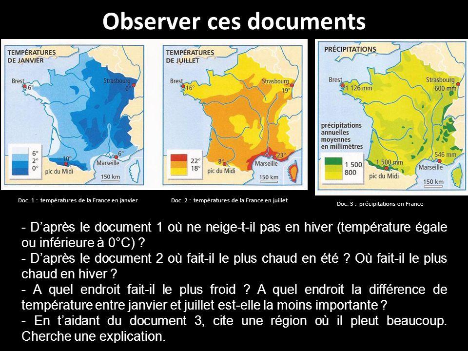 Observer ces documents - Daprès le document 1 où ne neige-t-il pas en hiver (température égale ou inférieure à 0°C) ? - Daprès le document 2 où fait-i