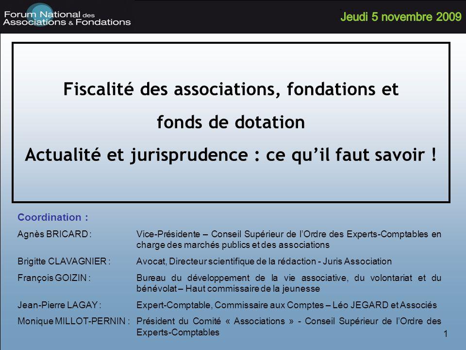 1 Fiscalité des associations, fondations et fonds de dotation Actualité et jurisprudence : ce quil faut savoir .