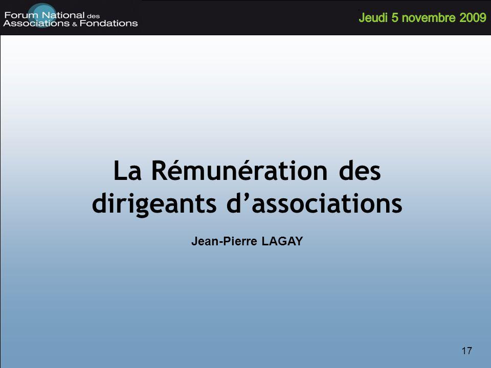 17 La Rémunération des dirigeants dassociations Jean-Pierre LAGAY