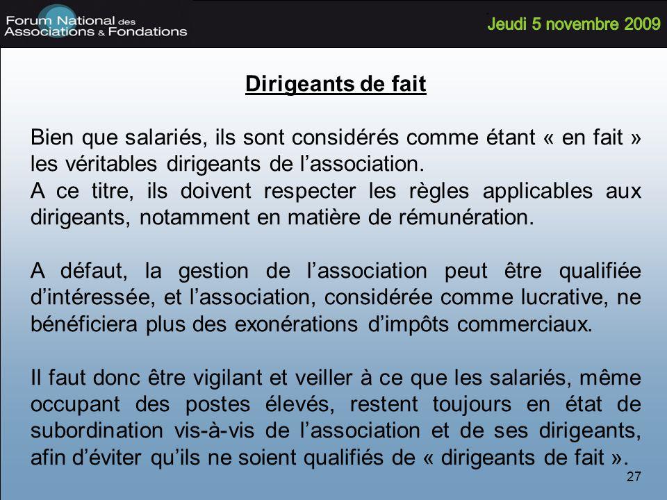 27 Dirigeants de fait Bien que salariés, ils sont considérés comme étant « en fait » les véritables dirigeants de lassociation.