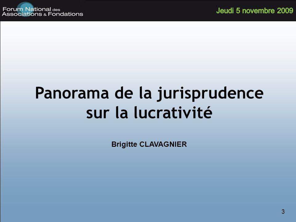 3 Panorama de la jurisprudence sur la lucrativité Brigitte CLAVAGNIER