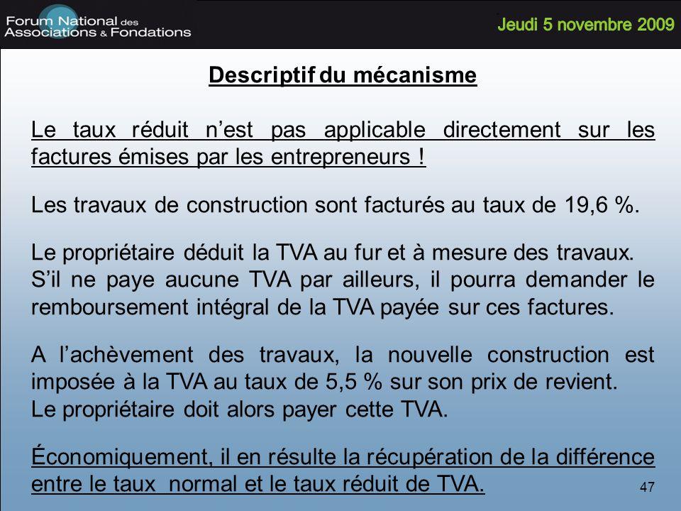 47 Descriptif du mécanisme Le taux réduit nest pas applicable directement sur les factures émises par les entrepreneurs .