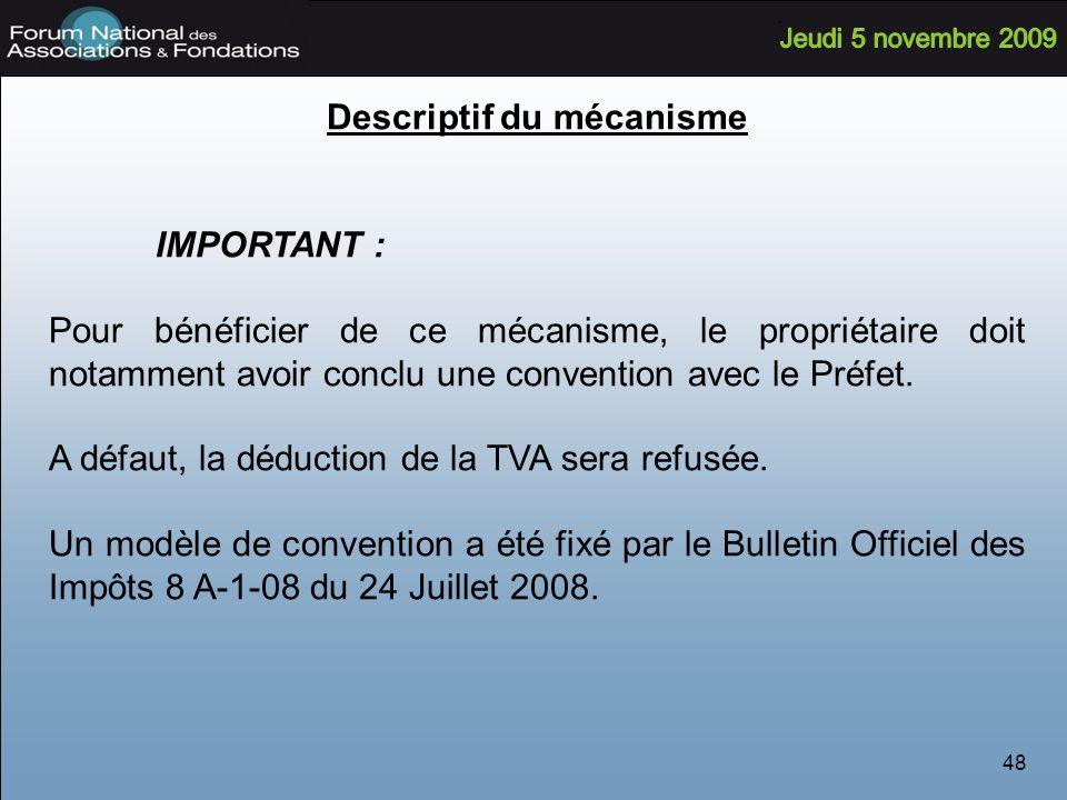48 Descriptif du mécanisme IMPORTANT : Pour bénéficier de ce mécanisme, le propriétaire doit notamment avoir conclu une convention avec le Préfet.