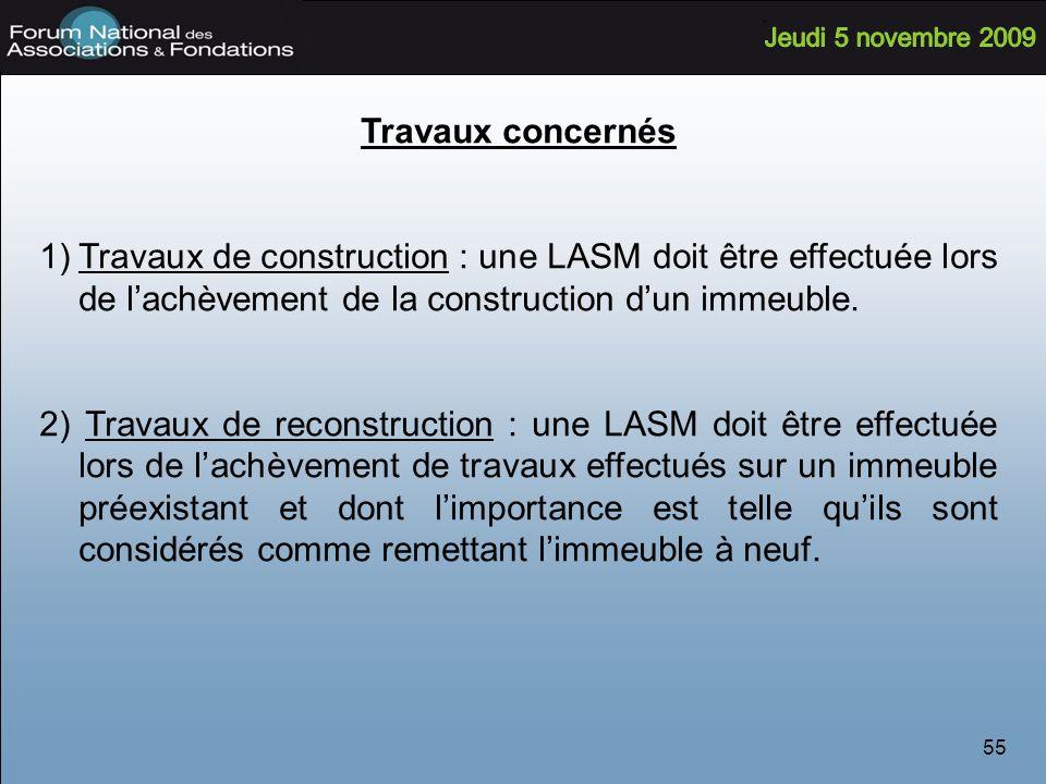 55 Travaux concernés 1)Travaux de construction : une LASM doit être effectuée lors de lachèvement de la construction dun immeuble.