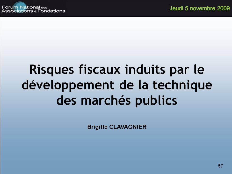 57 Risques fiscaux induits par le développement de la technique des marchés publics Brigitte CLAVAGNIER