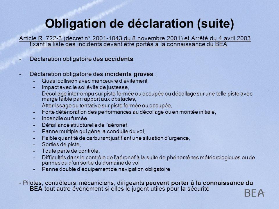 Obligation de déclaration (suite) Article R. 722-3 (décret n° 2001-1043 du 8 novembre 2001) et Arrêté du 4 avril 2003 fixant la liste des incidents de