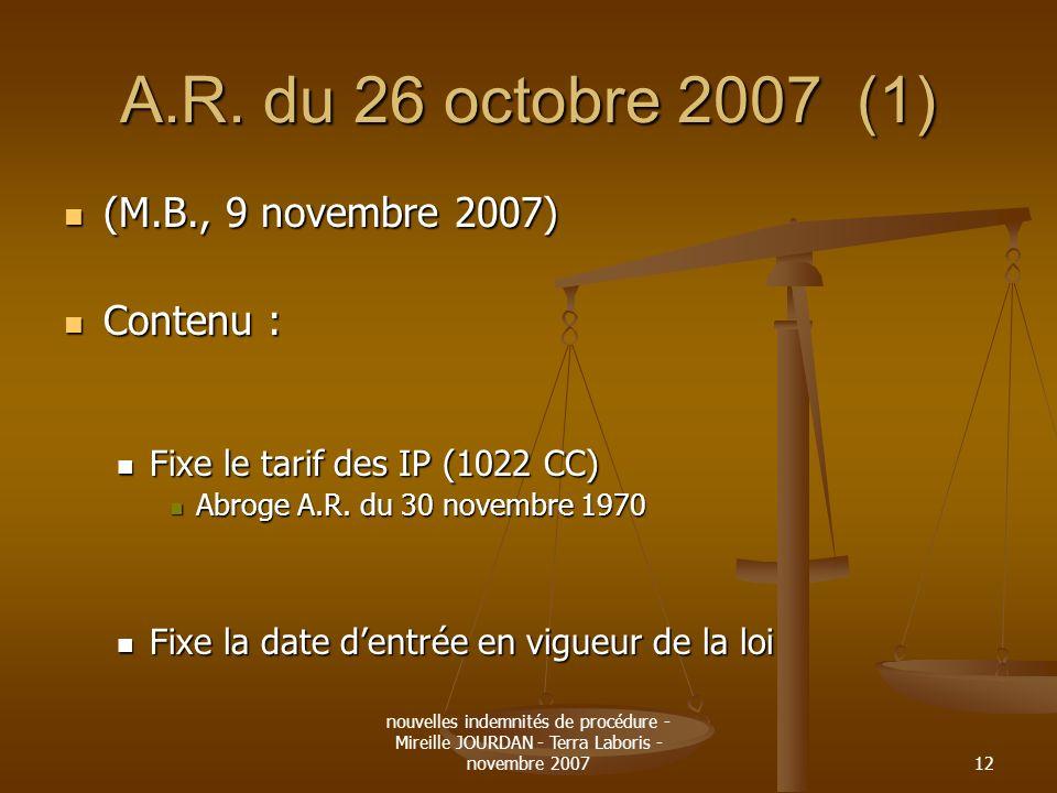 nouvelles indemnités de procédure - Mireille JOURDAN - Terra Laboris - novembre 200712 A.R. du 26 octobre 2007 (1) (M.B., 9 novembre 2007) (M.B., 9 no
