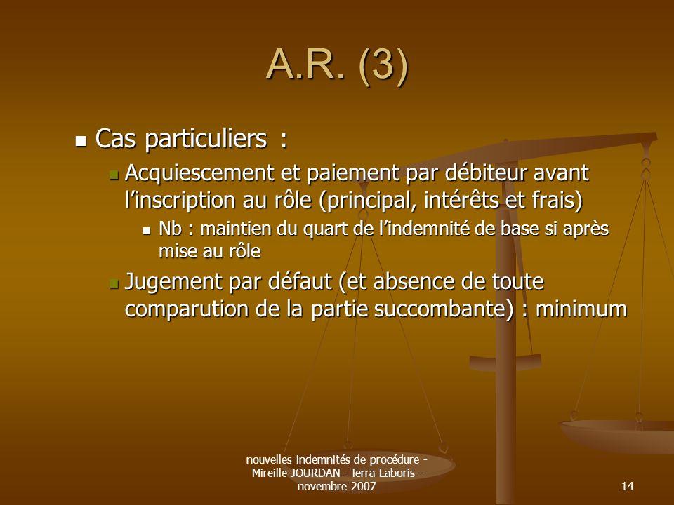 nouvelles indemnités de procédure - Mireille JOURDAN - Terra Laboris - novembre 200714 A.R. (3) Cas particuliers : Cas particuliers : Acquiescement et