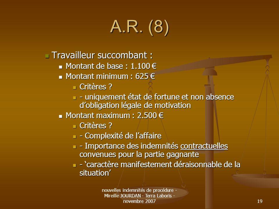 nouvelles indemnités de procédure - Mireille JOURDAN - Terra Laboris - novembre 200719 A.R. (8) Travailleur succombant : Travailleur succombant : Mont
