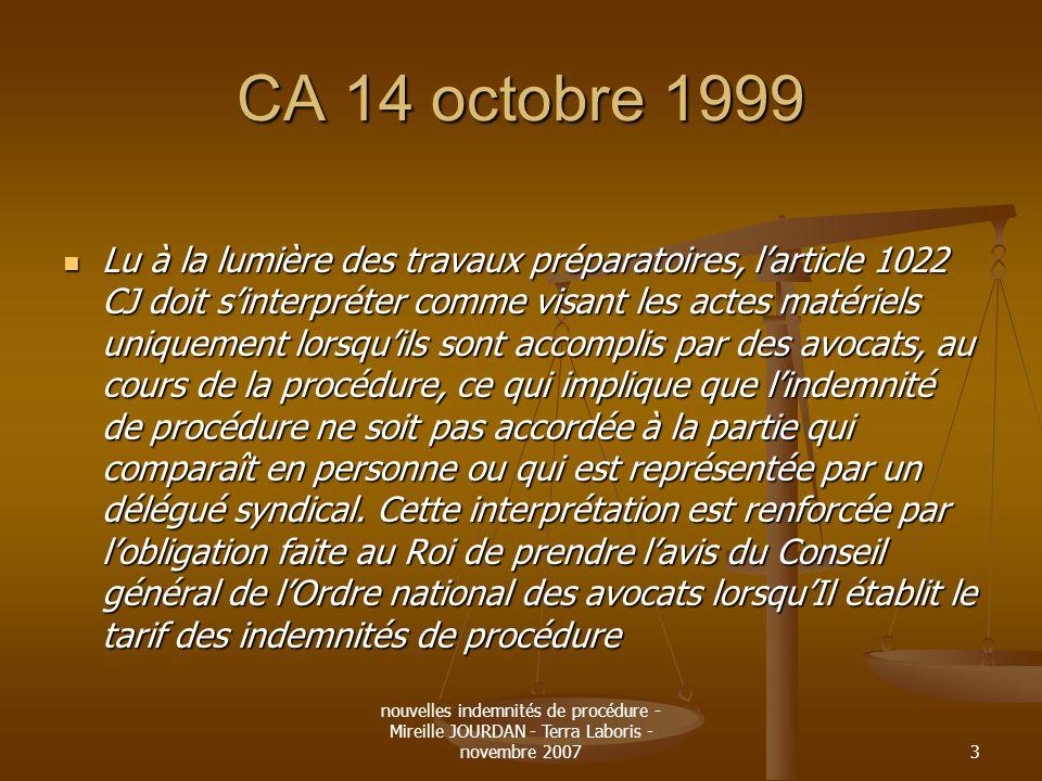 nouvelles indemnités de procédure - Mireille JOURDAN - Terra Laboris - novembre 20073 CA 14 octobre 1999 Lu à la lumière des travaux préparatoires, la