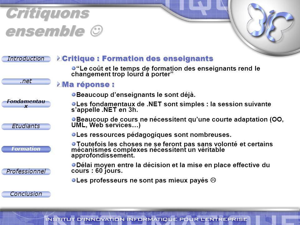 .net Introduction Fondamentau x Etudiants Formation Professionnel Conclusion Critiquons ensemble Critiquons ensemble Critique : Formation des enseigna