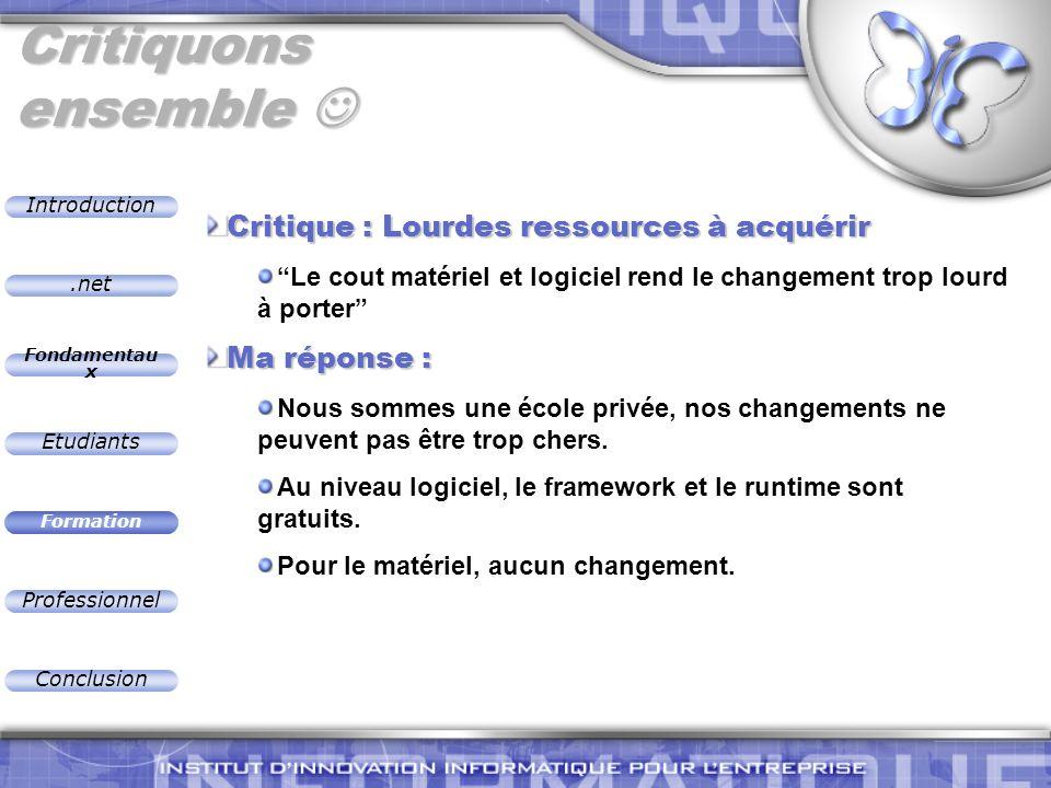 .net Introduction Fondamentau x Etudiants Formation Professionnel Conclusion Critiquons ensemble Critiquons ensemble Critique : Lourdes ressources à a