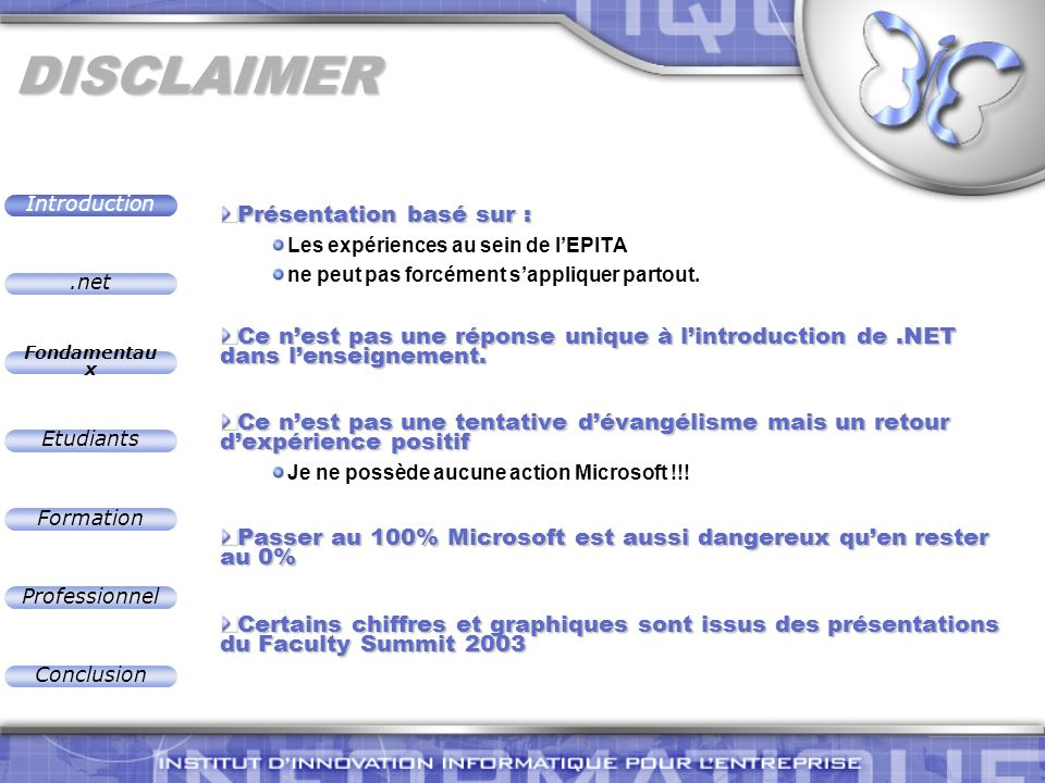 .net Introduction Fondamentau x Etudiants Formation Professionnel Conclusion Exemple 1 : Cours eCommerce Outils Visual Studio.NET 2003 SQL server Windows XP ou 2003 inc.