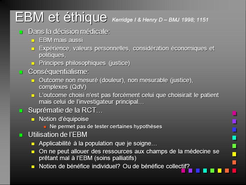 n Dans la décision médicale: n EBM mais aussi n Expérience, valeurs personnelles, considération économiques et politiques, n Principes philosophiques