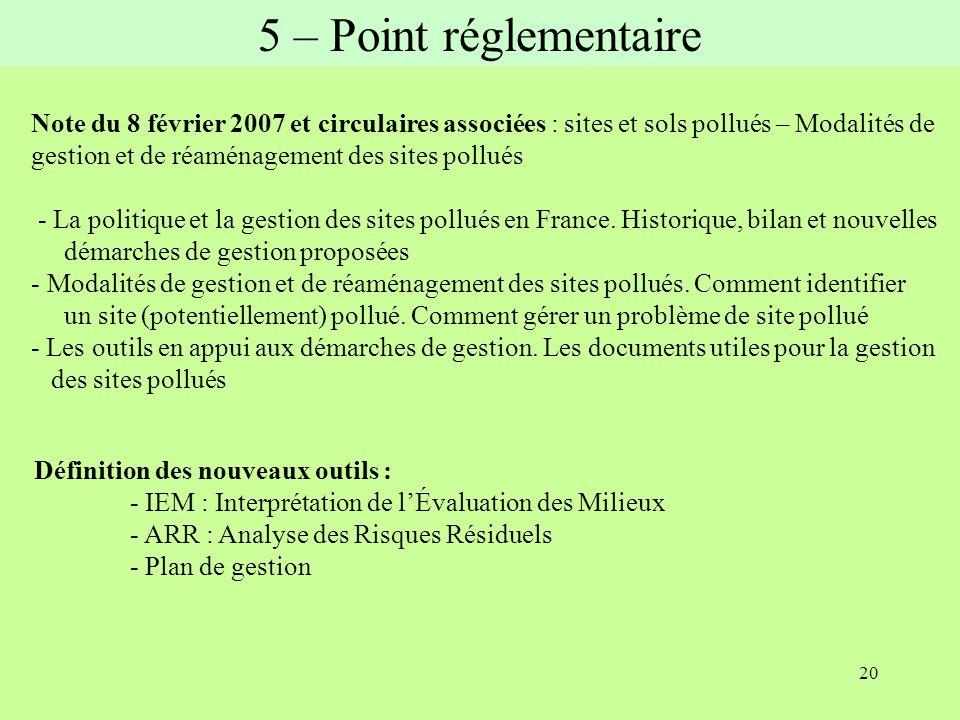 20 Note du 8 février 2007 et circulaires associées : sites et sols pollués – Modalités de gestion et de réaménagement des sites pollués - La politique