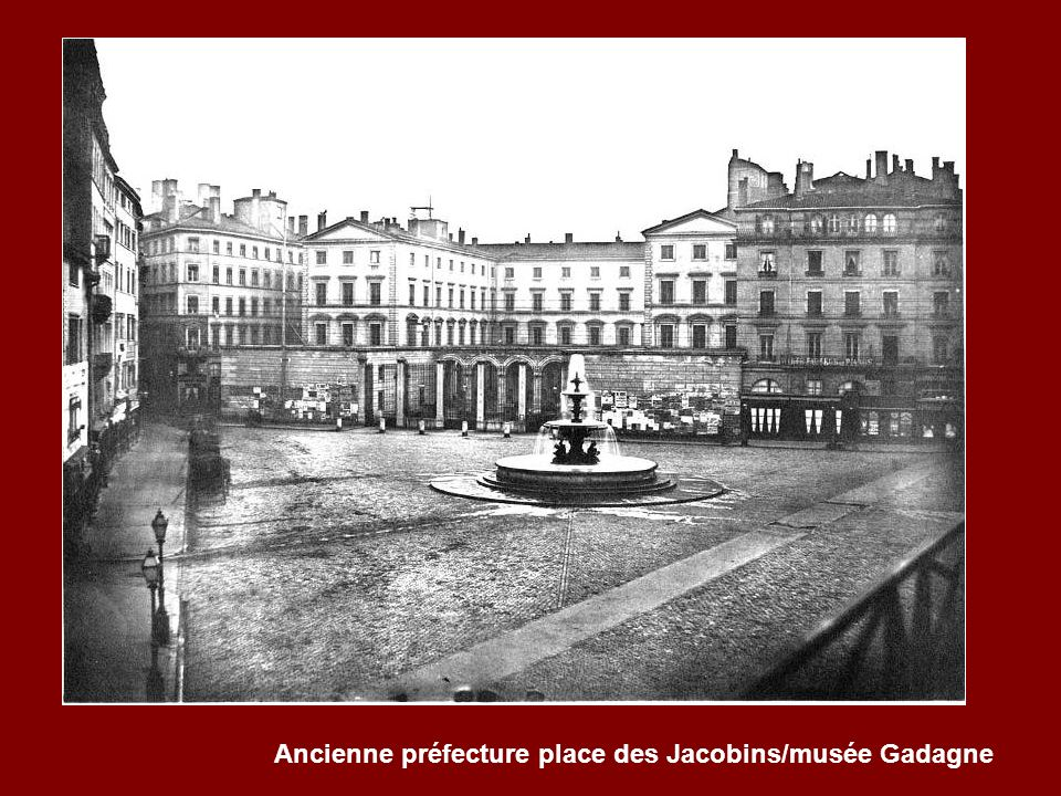 Ancienne préfecture place des Jacobins/musée Gadagne