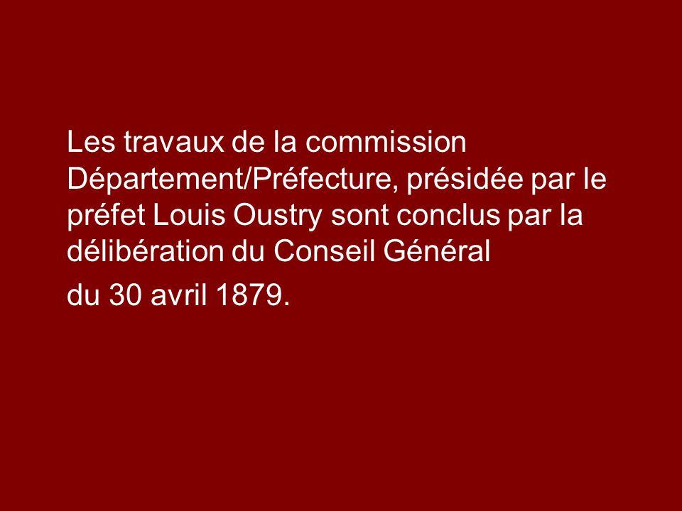 Les travaux de la commission Département/Préfecture, présidée par le préfet Louis Oustry sont conclus par la délibération du Conseil Général du 30 avr