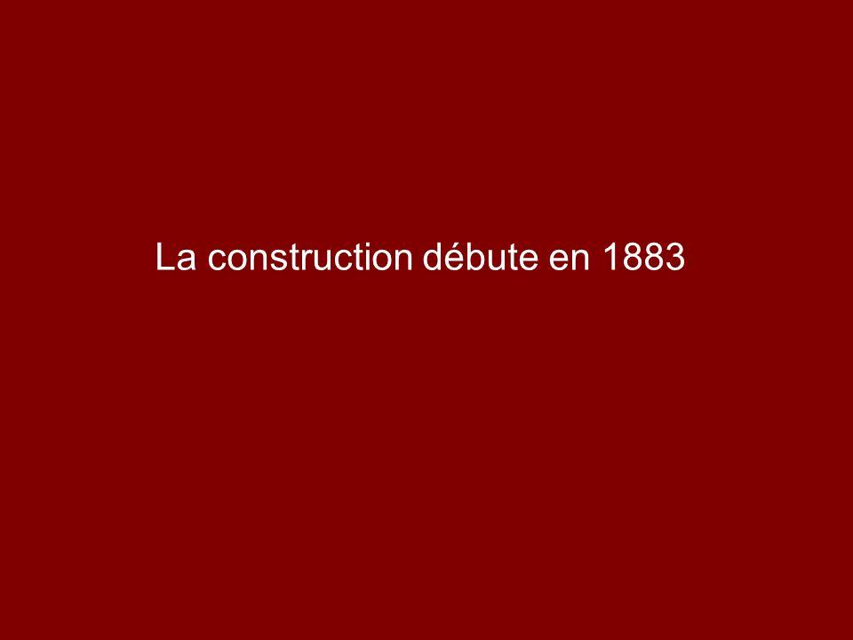 La construction débute en 1883