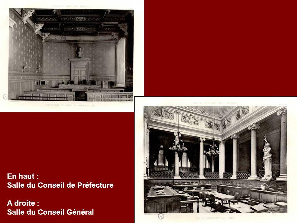 En haut : Salle du Conseil de Préfecture A droite : Salle du Conseil Général