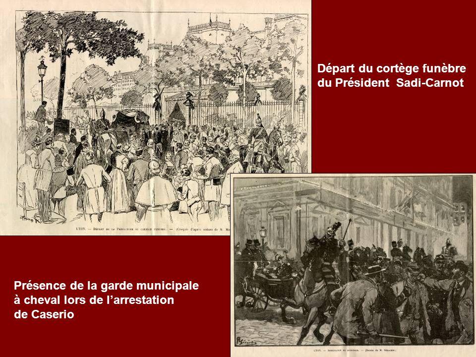 Présence de la garde municipale à cheval lors de larrestation de Caserio Départ du cortège funèbre du Président Sadi-Carnot