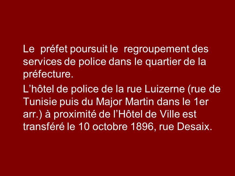 Le préfet poursuit le regroupement des services de police dans le quartier de la préfecture. Lhôtel de police de la rue Luizerne (rue de Tunisie puis